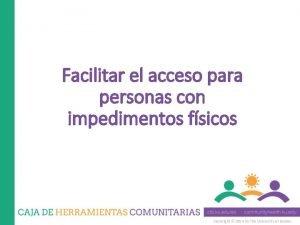 Facilitar el acceso para personas con impedimentos fsicos
