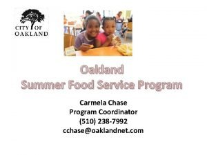 Oakland Summer Food Service Program Carmela Chase Program