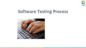 Software Testing Process Software Testing is a process