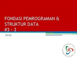 FONDASI PEMROGRAMAN STRUKTUR DATA 3 3 Array Augury
