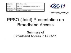SOURCE TTA Prime PSO TITLE Summary of Broadband