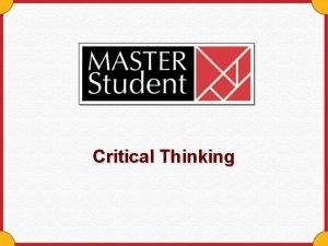 Critical Thinking Critical Thinking Underlies the basic elements