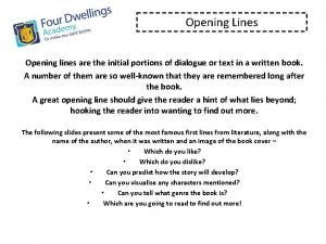 Opening Lines Opening lines are the initial portions