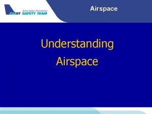 Airspace Understanding Airspace Airspace Personal Safety Standards You