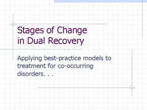 Stages of Change in Dual Recovery Applying bestpractice