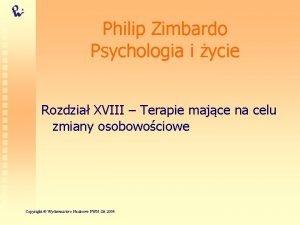Philip Zimbardo Psychologia i ycie Rozdzia XVIII Terapie