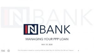MANAGING YOUR PPP LOAN MAY 29 2020 This