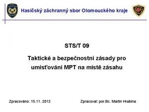 Hasisk zchrann sbor Olomouckho kraje STST 09 Taktick