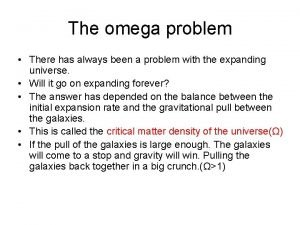 The omega problem There has always been a