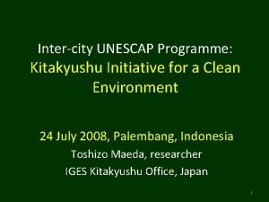 Intercity UNESCAP Programme Kitakyushu Initiative for a Clean