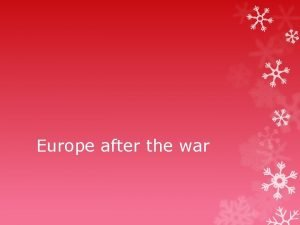 Europe after the war After the War Yalta