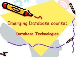Emerging Database course Database Technologies Database Technologies A