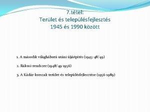 7 ttel Terlet s teleplsfejleszts 1945 s 1990