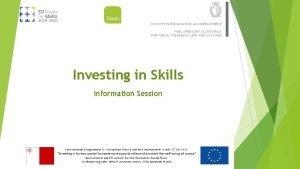 Investing in Skills Information Session Investing in Skills