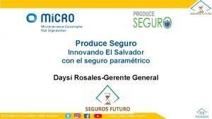 Produce Seguro Innovando El Salvador con el seguro