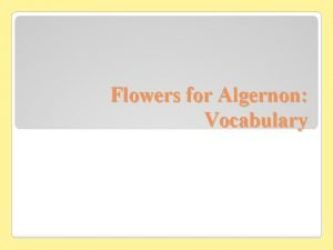 Flowers for Algernon Vocabulary Skillful Adroit adept To