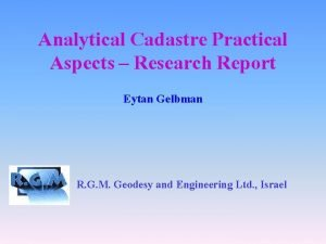 Analytical Cadastre Practical Aspects Research Report Eytan Gelbman