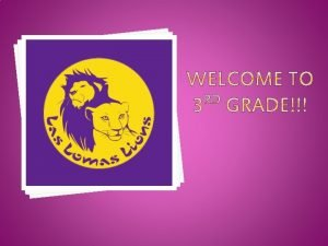 Welcome to Parent Orientation At Las Lomas Elementary