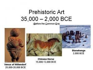 Prehistoric Art 35 000 2 000 BCE Before