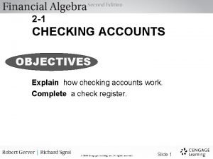 2 1 CHECKING ACCOUNTS OBJECTIVES Explain how checking
