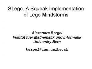 SLego A Squeak Implementation of Lego Mindstorms Alexandre