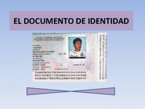 EL DOCUMENTO DE IDENTIDAD EL DOCUMENTO DE IDENTIDAD
