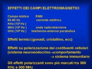 EFFETTI DEI CAMPI ELETTROMAGNETICI Campo statico RMN 50