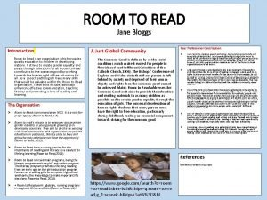 ROOM TO READ Jane Bloggs Introduction Room to