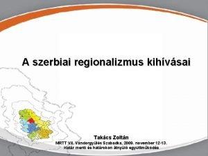 Szerbiaregionalizmus a regionalizmus A szerbiai kihvsai tjn Szabadka