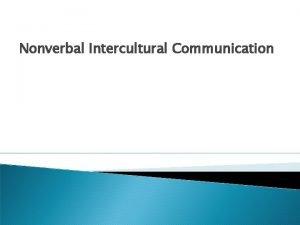 Nonverbal Intercultural Communication Characteristics of Nonverbal Codes Whereas