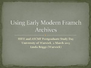 Using Early Modern Framch Archives SSFH and ASCMF