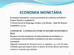 ECONOMIA MONETRIA Economia monetria a macroeconomia no contexto