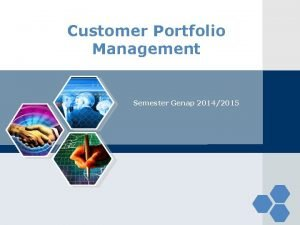 Customer Portfolio Management Semester Genap 20142015 Customer Portfolio