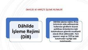 DAHLDE VE HARTE LEME REJMLER Dhilde leme Rejimi