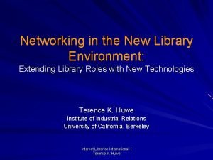 Networking in the New Library Environment Extending Library