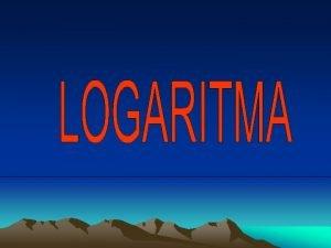 Pengertian Logaritma Plog a m artinya a pm