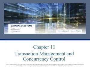 Chapter 10 Transaction Management and Concurrency Control 2017