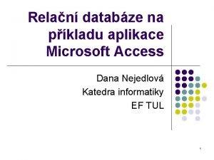 Relan databze na pkladu aplikace Microsoft Access Dana