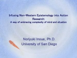 Infusing NonWestern Epistemology into Action Research A way