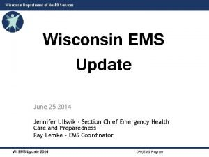 Wisconsin Department of Health Services Wisconsin EMS Update