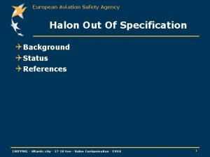 European Aviation Safety Agency Halon Out Of Specification