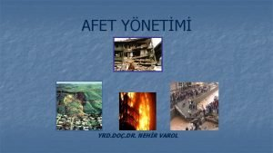 AFET YNETM YRD DO DR NEHR VAROL AFET