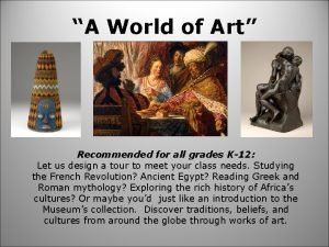 A World of Art Recommended for all grades