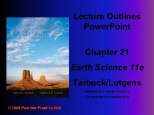 Lecture Outlines Power Point Chapter 21 Earth Science