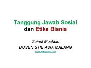 Tanggung Jawab Sosial dan Etika Bisnis Zainul Muchlas