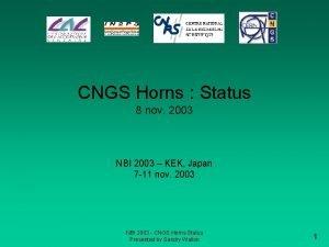 CNGS Horns Status 8 nov 2003 NBI 2003