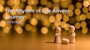 The Rhythm of Life Advent Journey Celebrating Have