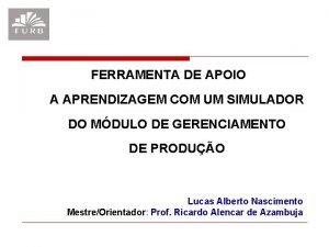 FERRAMENTA DE APOIO A APRENDIZAGEM COM UM SIMULADOR