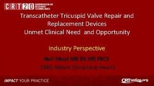 Transcatheter Tricuspid Valve Repair and Replacement Devices Unmet