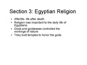 Section 3 Egyptian Religion Afterlife life after death